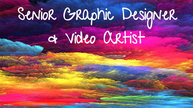 Senior Graphic Designer & Video Artist